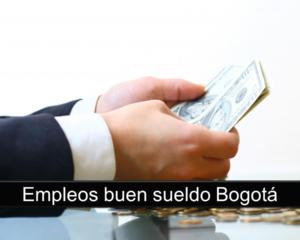 Empleos buen sueldo Bogotá