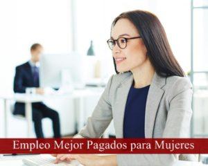 Empleo Mejor Pagados para Mujeres