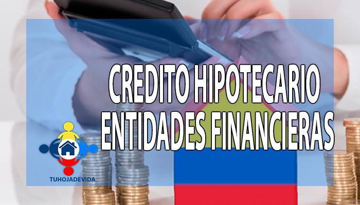 Crédito hipotecario entidades financieras