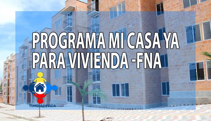 Programa Mi Casa Ya para vivienda - FNA