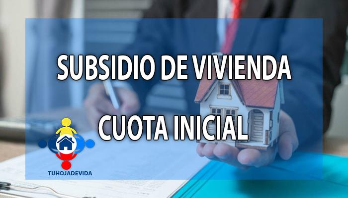 Subsidio de vivienda cuota inicial